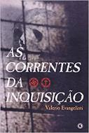 Correntes da Inquisição, As