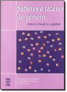 Saberes e Fazeres de Gênero - Entre o Local e o Global
