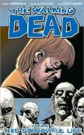 The Walking Dead. Vol 6. This Sorrowful Life