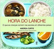 Hora Do Lanche. o Que As Criancas Comem Nas Escola