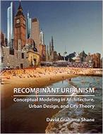 Recombinant Urbanism - Conceptual Modeling inArchitecture, Urban Design and City Theory