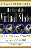 THE RISE OF THE VIRTUAL STATE: WEALTH AND POWER IN