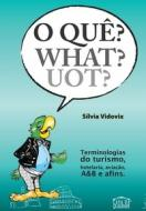 O QUE? WHAT? UOT? - 1a ED. 2009