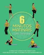 6 MINUTOS MATINAIS - CORE TRAINING.