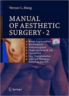 Manual Of Aesthetic Surgery 2: Breast Augmentation