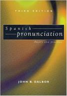 SPANISH PRONUNCIATION THEORY AND PRACTICE