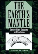 The Earths Mantle: Composition, Structure, and Evolution