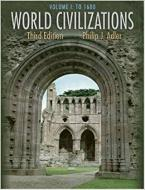 WORLD CIVILIZATIONS: VOLUME I: TO 1600 (WITH INFOT
