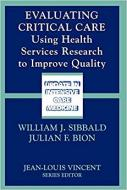 Evaluating Critical Care: Using Health Services Re