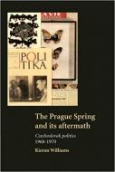 THE PRAGUE SPRING AND ITS AFTERMATH: CZECHOSLOVAK
