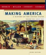 MAKING AMERICA: A HISTORY OF THE UNITED STATES FRO