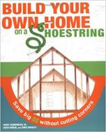 BUILD YOUR OWN HOME ON A SHOESTRING. SAVE BIG WITH