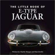 THE LITTLE BOOK OF E-TYPE JAGUAR