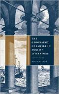 THE GEOGRAPHY OF EMPIRE IN ENGLISH LITERATURE