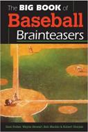 BIG BOOK OF BASEBALL BRAINTEASERS, THE