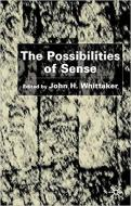 THE POSSIBILITIES OF SENSE. ESSAYS IN HONOUR OF D.