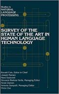 SURVEY OF THE STATE ART IN HUMAN LANGUAGE TECHNOLO