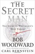 The Secret Man: The Story of Watergates Deep Throat