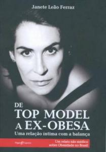 De Top Model a Ex-obesa - 1ª Ed. 2012