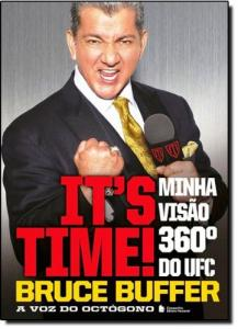 IT S TIME MINHA VISAO 360o DO UFC - A VOZ DO OCTOG